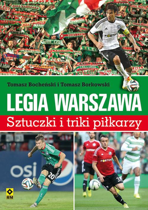 okładka Legia Warszawa Sztuczki i triki piłkarzy, Książka | Tomasz Bocheński, Tomasz Borkowski