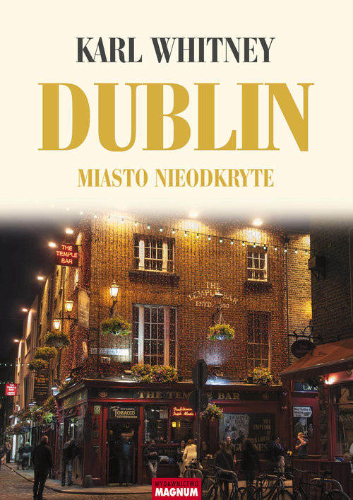 okładka Dublin Miasto nieodkryte, Książka   Karl Whitney