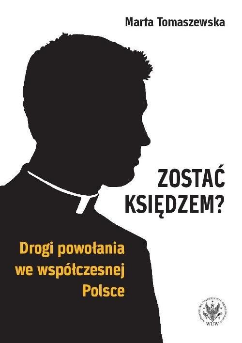 okładka Zostać księdzem? Drogi powołania we współczesnej Polsce, Książka | Tomaszewska Marta