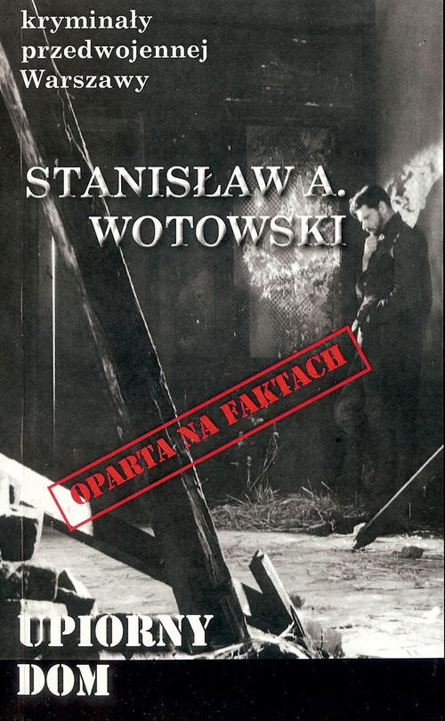 okładka Upiorny dom, Książka | Wotowski Stanisław