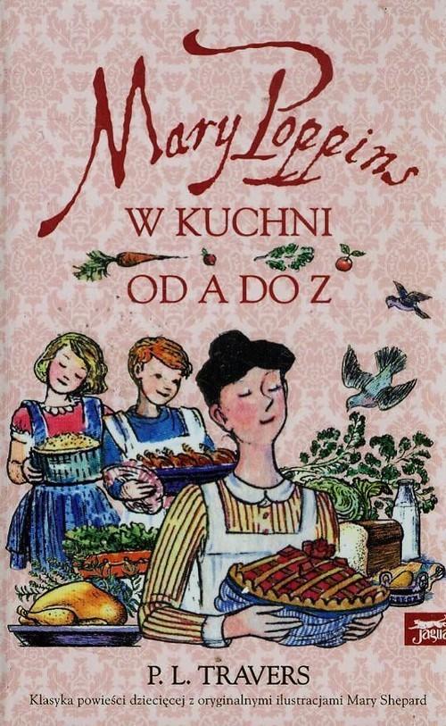 okładka Mary Poppins w kuchni od A do Z, Książka | P.L.Travers