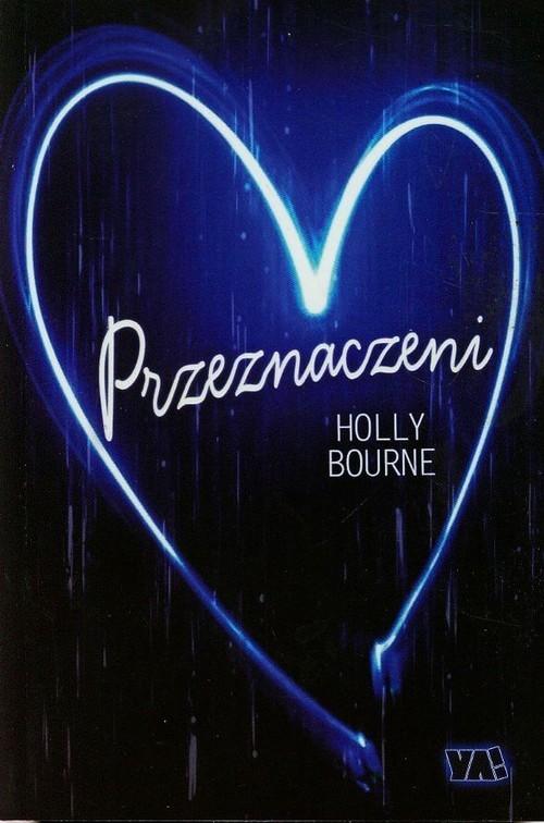 okładka Przeznaczeni, Książka   Bourne Holly
