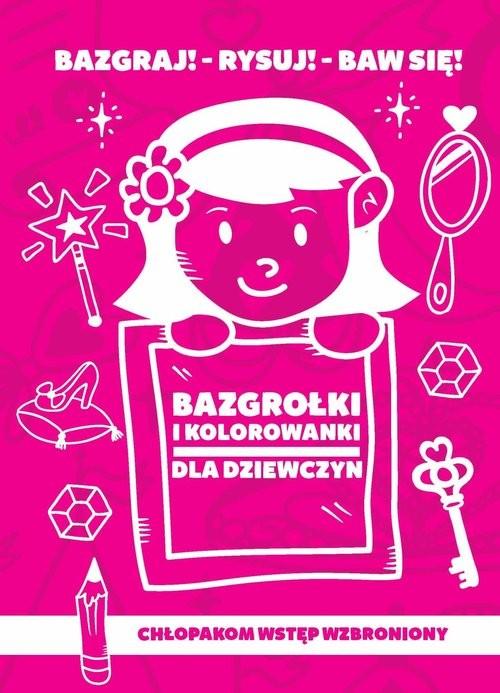 okładka Bazgrołki i kolorowanki dla dziewczyn, Książka | Iwona Baturo