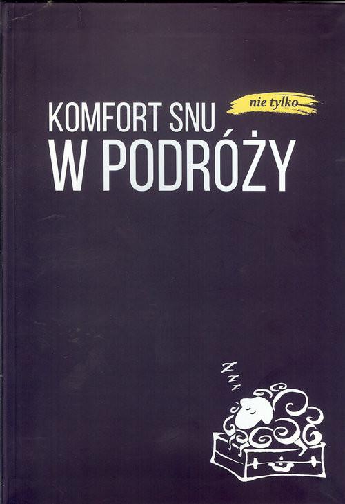 okładka Komfort snu (nie tylko) w podróży, Książka | Praca Zbiorowa