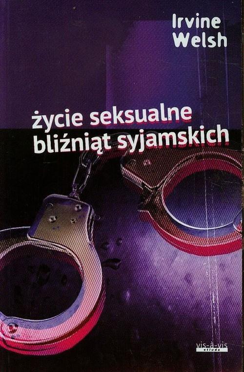 okładka Życie seksualne bliźniąt syjamskich, Książka | Welsh Irvine