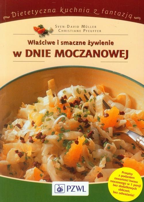 okładka Właściwe i smaczne żywienie w dnie moczanowejksiążka      Sven-David Muller, Christiane Pfeuffer