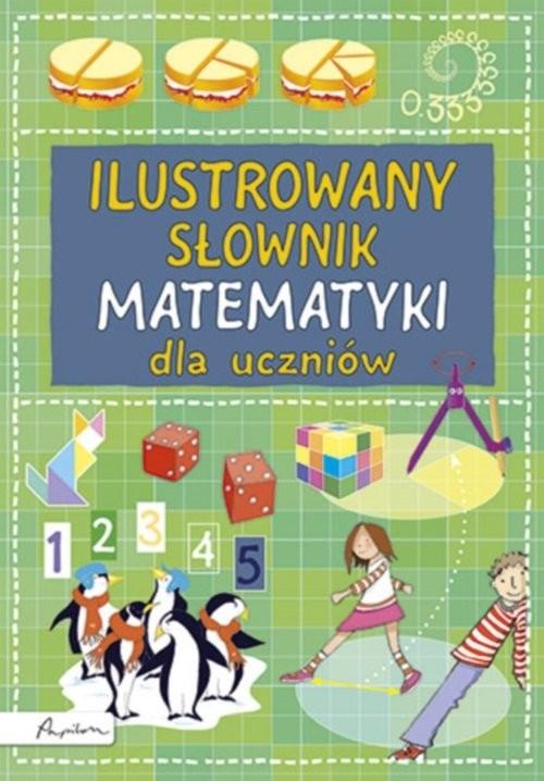 okładka Ilustrowany słownik matematyki dla uczniów, Książka | Rogers Kirsteen