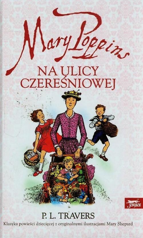 okładka Mary Poppins na ulicy Czereśniowej, Książka | Pamela L. Travers