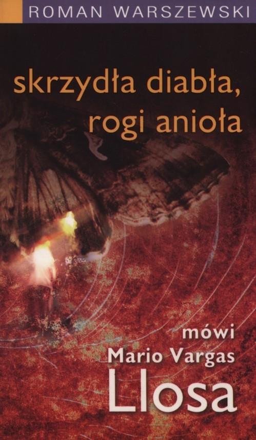 okładka Skrzydła diabła, rogi anioła Mówi Mario Vargas Llosa, Książka | Warszewski Roman