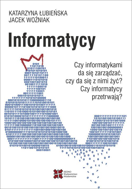 okładka Informatycy, Książka | Katarzyna Łubieńska, Jacek Woźniak