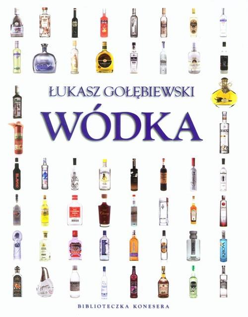 okładka Wódka Biblioteczka konesera, Książka | Gołębiewski Łukasz