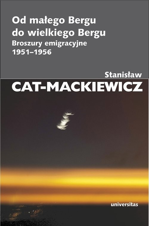 okładka Od małego Bergu do wielkiego Bergu Broszury emigracyjne 1951-1956, Książka | Stanisław Cat-Mackiewicz