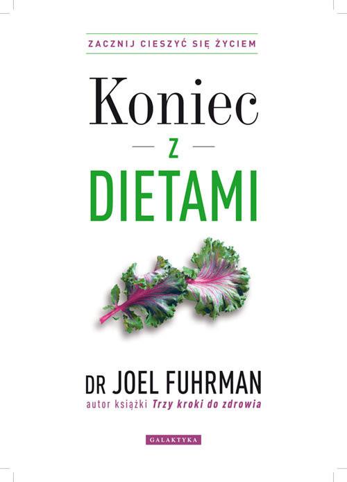 okładka Koniec z dietami Zacznij cieszyć się życiem, Książka | Fuhrman Joel