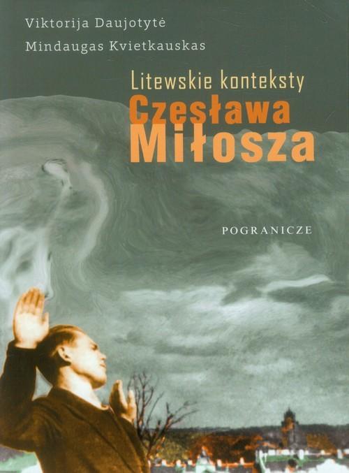 okładka Litewskie konteksty Czesława Miłosza Monografia, Książka | Daujotyte Viktorija