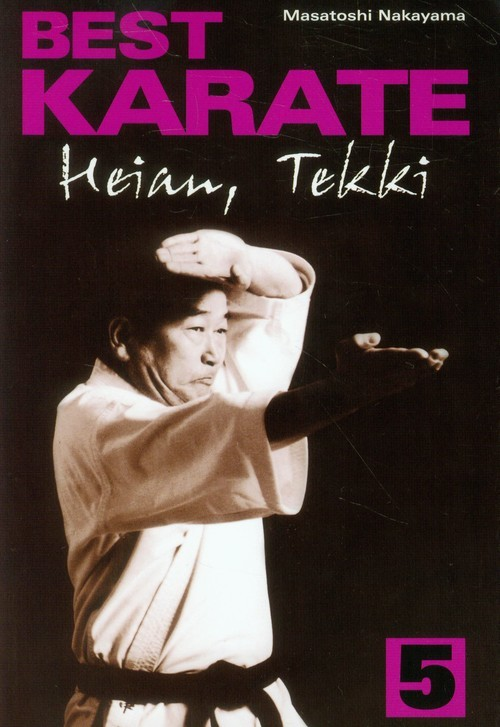 okładka Best karate 5 Heian, Tekki, Książka   Nakayama Masatoshi