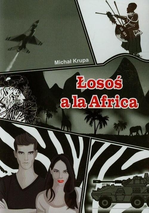 okładka Łosoś a la Africa, Książka | Michał Krupa