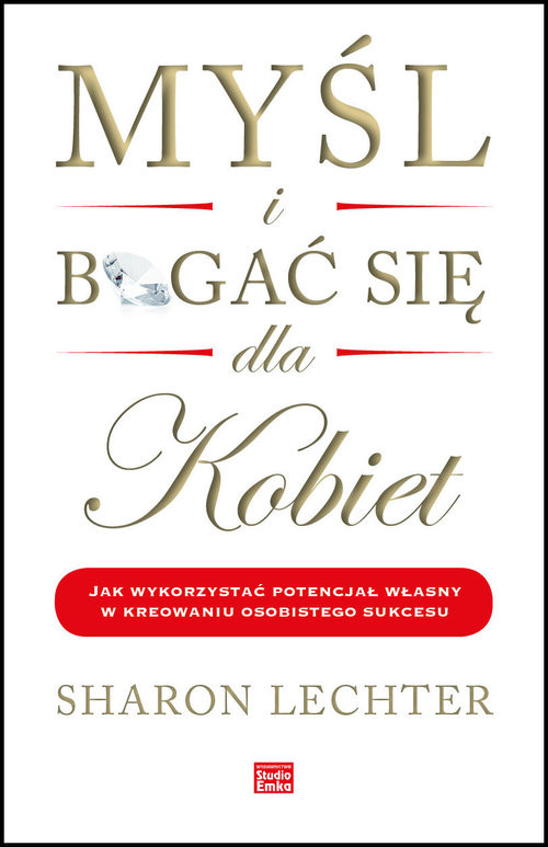 okładka Myśl i bogać się dla kobiet Jak wykorzystać potencjał własny w kreowaniu osobistego sukcesu, Książka | Lechter Sharon