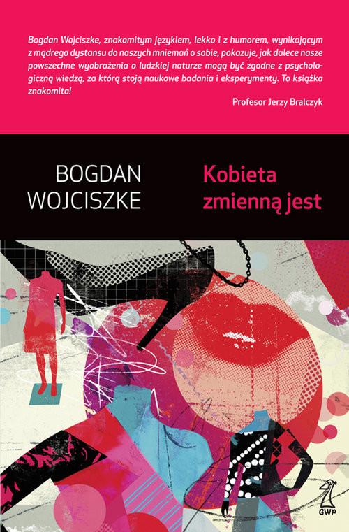 okładka Kobieta zmienną jestksiążka |  | Wojciszke Bogdan