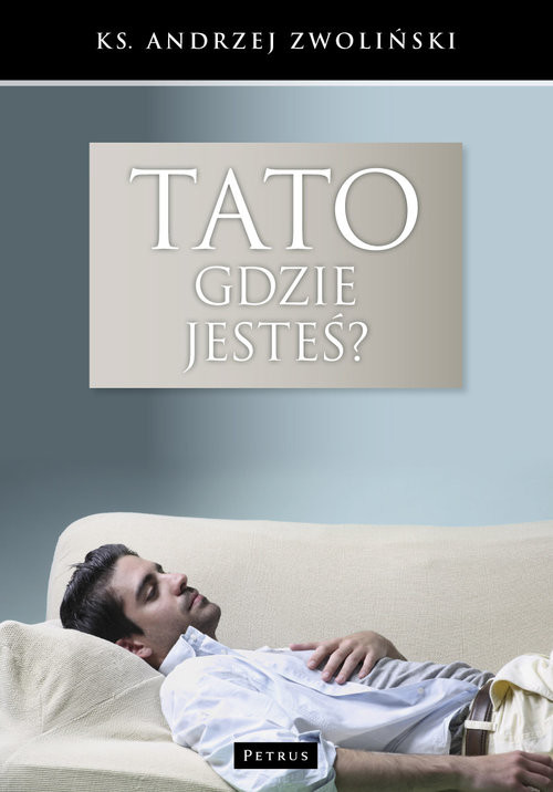 okładka Tato, gdzie jesteś?, Książka | Andrzej Zwoliński