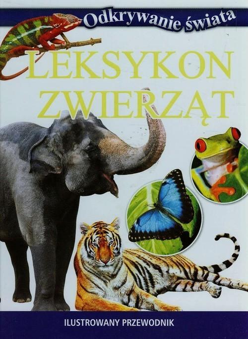 okładka Leksykon zwierząt Ilustrowany przewodnik, Książka | Praca Zbiorowa