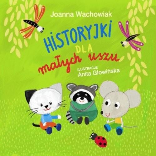 okładka Historyjki dla małych uszu, Książka | Wachowiak Joanna