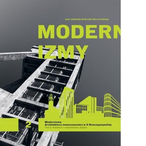 okładka Modernizmy Architektura nowoczesności w II Rzeczypospolitej Tom 2, Książka | Praca Zbiorowa