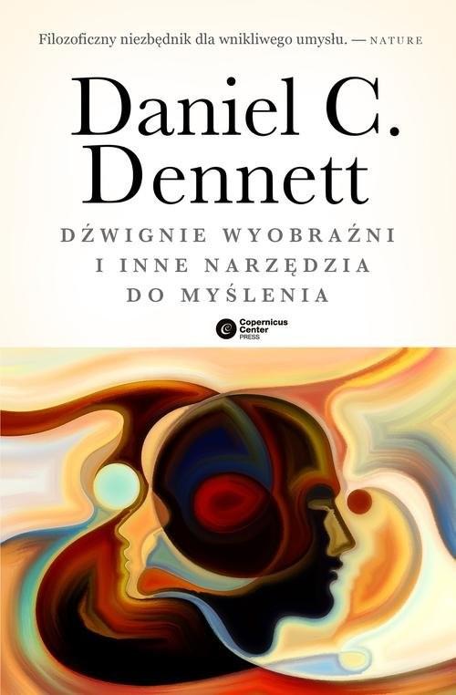 okładka Dźwignie wyobraźni i inne narzędzia do myślenia, Książka | Dennett Daniel C.