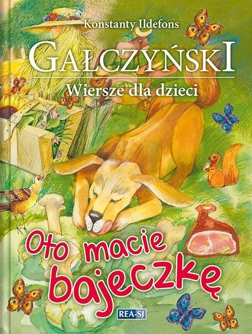 okładka Oto macie bajeczkę Wiersze dla dzieci, Książka | Konstanty Ildefons Gałczyński