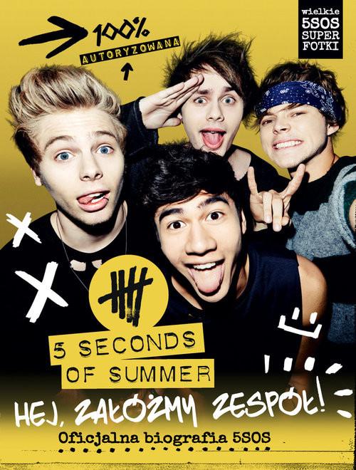 okładka 5 Seconds Of Summer Hej, załóżmy zespół!, Książka |