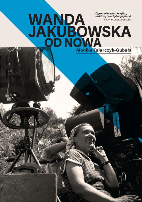 okładka Wanda Jakubowska Od nowa, Książka | Monika  Talarczyk-Gubała