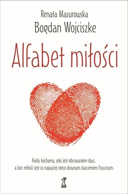 okładka Alfabet miłości, Książka | Bogdan Wojciszke, Renata Mazurowska