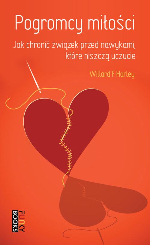 okładka Pogromcy miłości jak chronić związek przed nawykami, które niszczą uczucie, Książka | Willard F. jr Harley