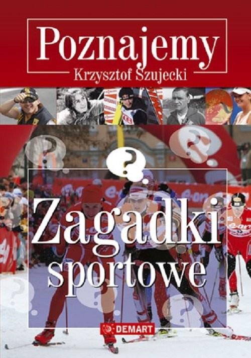 okładka Zagadki sportowe Poznajemy, Książka | Szujecki Krzysztof