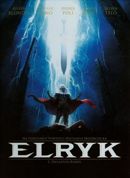 okładka Elryk 2 Zwiastun burzy, Książka | Julien Blondel, Jean-Luc Cano, Didier Poli