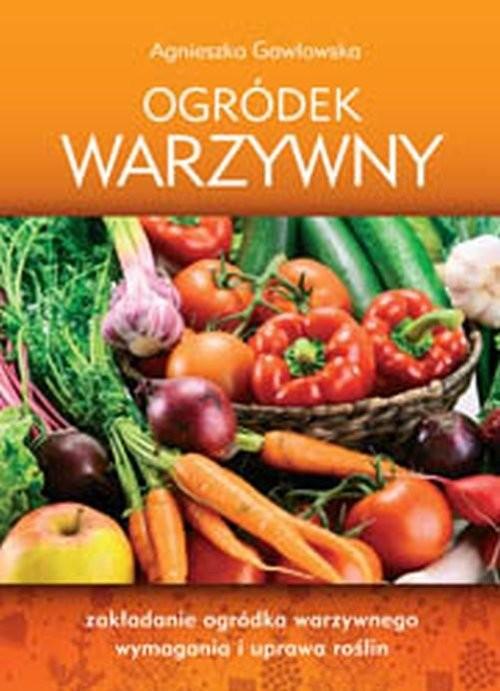 okładka Ogródek warzywny, Książka | Agnieszka Gawłowska