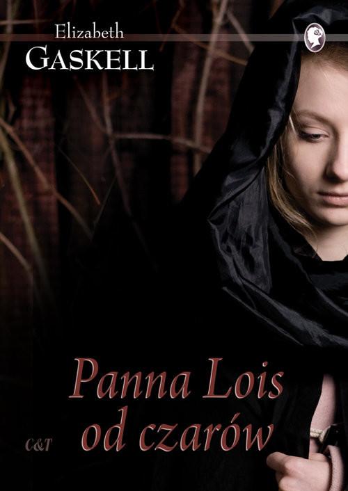 okładka Panna Lois od czarów, Książka | Elizabeth Gaskell