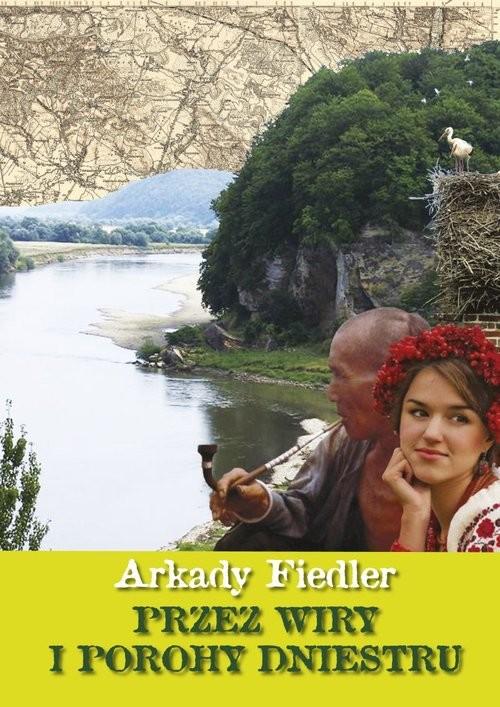 okładka Przez wiry i porohy Dniestru, Książka | Arkady Fiedler