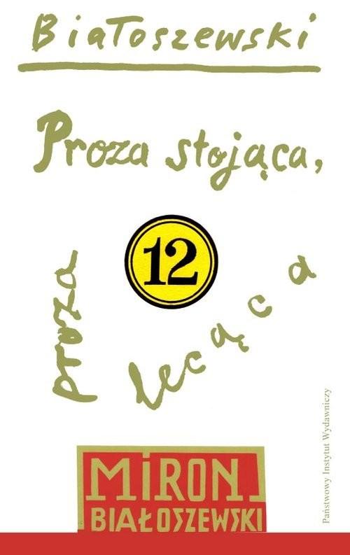 okładka Proza stojąca proza lecącaksiążka |  | Białoszewski Miron