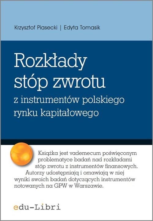 okładka Rozkłady stóp zwrotu z instrumentów polskiego rynku kapitałowego, Książka | Krzysztof Piasecki, Edyta Tomasik