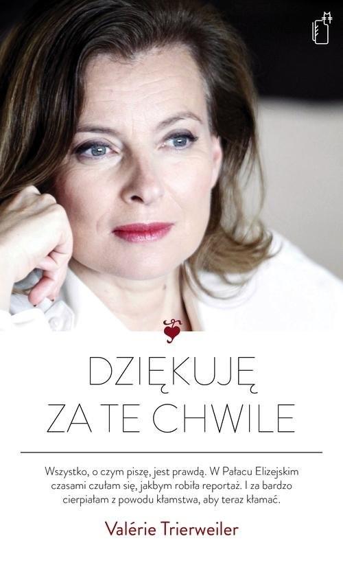 okładka Dziękuję za te chwile, Książka | Valérie Trierweiler