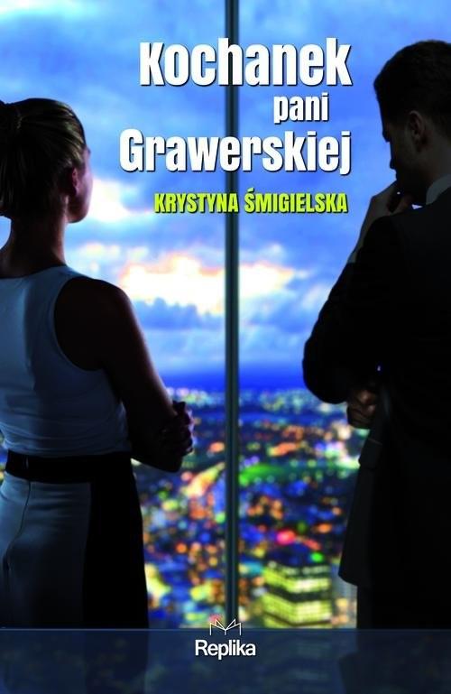 okładka Kochanek pani Grawerskiej, Książka | Krystyna Śmigielska