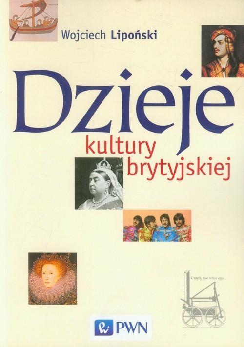 okładka Dzieje kultury brytyjskiej, Książka | Wojciech Lipoński
