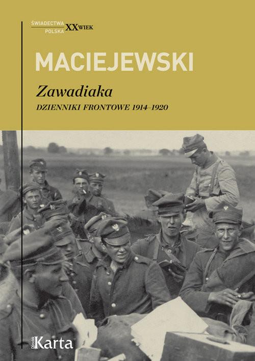 okładka Zawadiaka Dzienniki frontowe 1914-1920, Książka   Jerzy Konrad Maciejewski