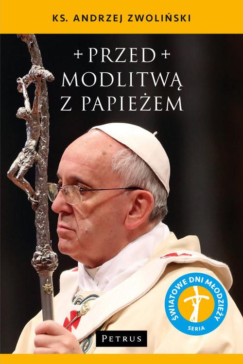 okładka Przed modlitwą z Papieżem, Książka | Andrzej Zwoliński