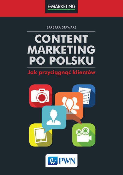 okładka Content marketing po polsku Jak przyciągnąć klientów, Książka | Stawarz Barbara