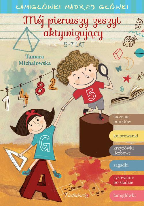 okładka Mój pierwszy zeszyt aktywizujący 5-7 lat, Książka   Tamara Michałowska