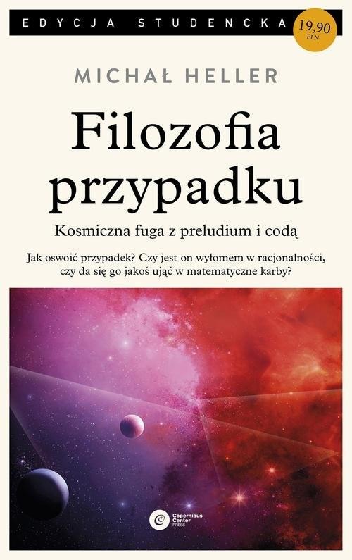 okładka Filozofia przypadku Kosmiczna fuga z preludium i codą, Książka | Heller Michał