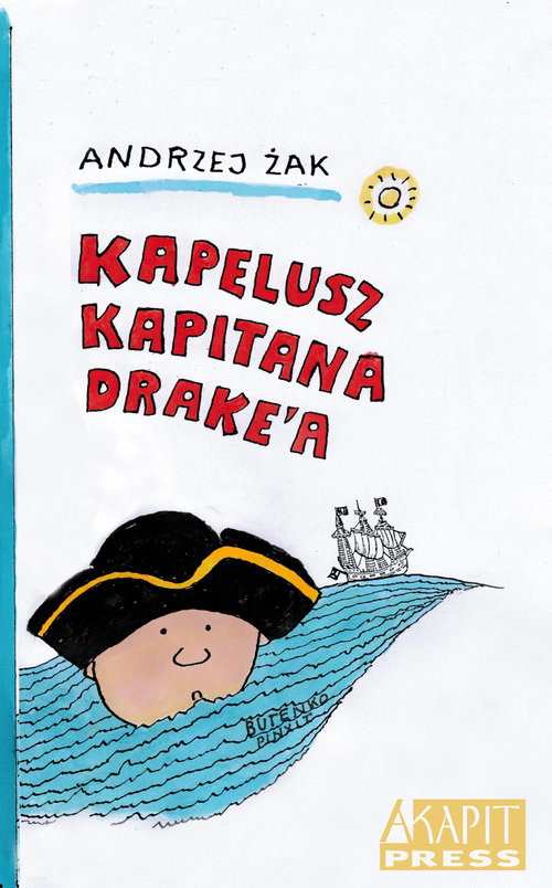 okładka Kapelusz kapitana Drake'a, Książka | Andrzej Żak