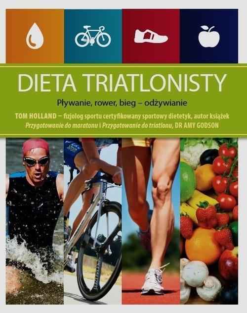 okładka Dieta triatlonisty Pływanie, rower, bieg - odżywianie, Książka | Holland Tom