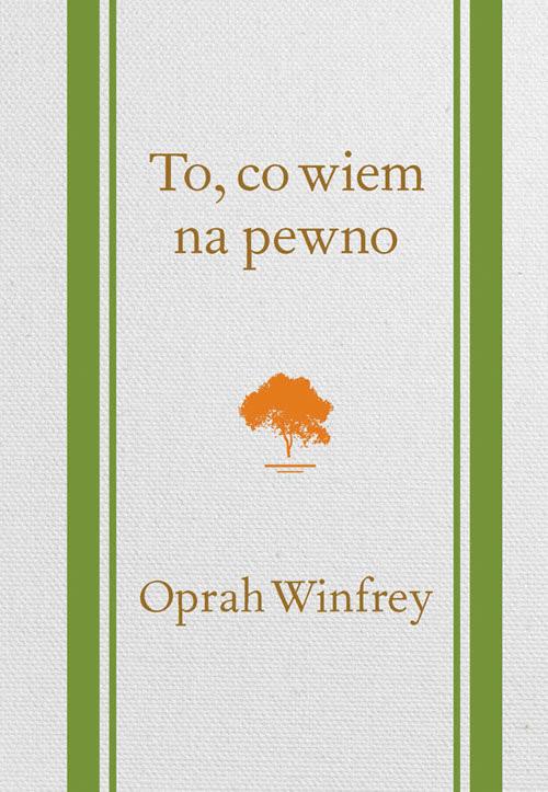 okładka To, co wiem na pewno, Książka | Winfrey Oprah